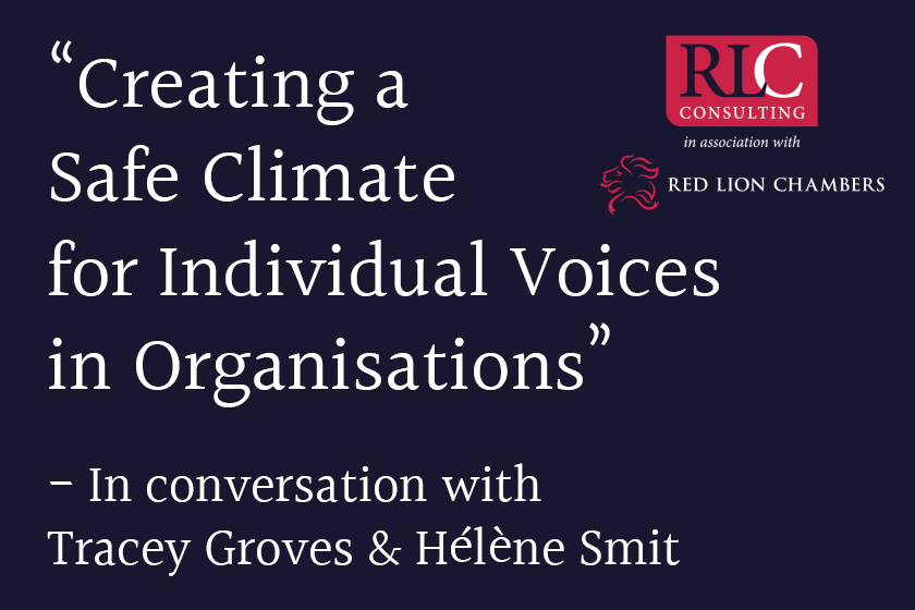 Watch Tracey Groves and Hélène Smit, Red Lion Consultants, in conversation about 'Creating a Safe Climate for Individual Voices in Organisations'.