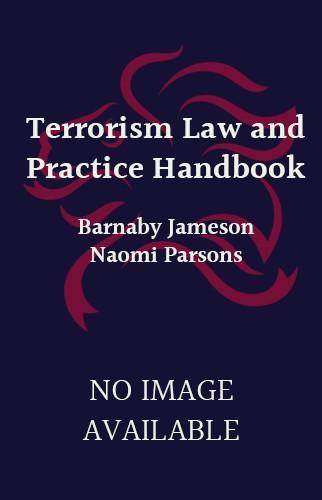 Terrorism Law and Practice Handbook